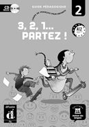 3, 2, 1... PARTEZ! 2 - GUIDE PEDAGOGIQUE CD-ROM