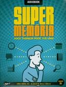 SUPER MEMORIA - VOCE TAMBEM PODE TER UM - AUDIOBOOK