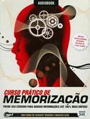 CURSO PRATICO DE MEMORIZACAO - TREINE SEU CEREBRO PARA GRAVAR INFORMACOES ATE 100% MAIS RAPIDO!