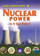 NUCLEAR POWER- IS IT TOO RISKY