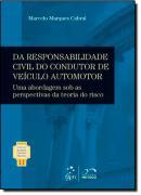 COLECAO RUBENS LIMONGI - DA RESPONSABILIDADE CIVIL DO CONDUTOR DE VEICULO AUTOMOTOR - VOL. 11