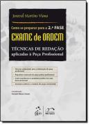 COMO SE PREPARAR PARA O EXAME DE ORDEM 2 FASE - TECNICAS DE REDACAO APLICADAS A PECA PROFISSIONAL