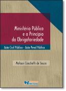 MINISTERIO PUBLICO  E O PRINCIPIO DA OBRIGATORIEDADE