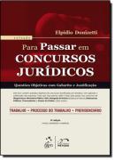 PARA PASSAR EM CONCURSOS JURIDICOS - TRABALHO-PROCESSO DO TRABALHO-PREVIDENCIARIO - 8ª EDICAO