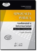 SERIE CARREIRAS PUBLICAS - ADVOCACIA PUBLICA - AMBIENTAL E INTERNACIONAL