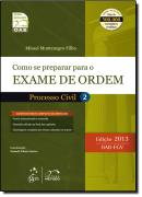 SERIE RESUMO - OAB - COMO SE PREPARAR PARA O EXAME DE ORDEM 1 FASE - PROCESSO CIVIL