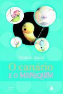 CANARIO E O MANEQUIM, O