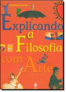 EXPLICANDO A FILOSOFIA COM ARTE - N/E
