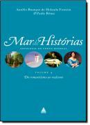 MAR DE HISTORIAS DO ROMANTISMO AO REALISMO VOL. IV