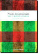 NUCLEO DE DRAMATURGIA SESI - BRITISH COUNCIL - 1 TURMA - VOLUME I