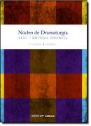 NUCLEO DE DRAMATURGIA SESI - BRITISH COUNCIL - 2 TURMA - VOLUME I