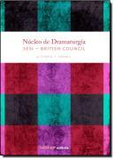 NUCLEO DE DRAMATURGIA SESI - BRITISH COUNCIL - 4 TURMA - VOLUME I