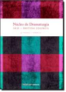 NUCLEO DE DRAMATURGIA SESI - BRITISH COUNCIL - 4 TURMA - VOLUME II
