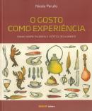 GOSTO COMO EXPERIENCIA - ENSAIO SOBRE FILOSOFIA E ESTETICA DO ALIMENTO, O