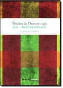 NUCLEO DE DRAMATURGIA SESI - BRITISH COUNCIL - 1 TURMA - VOLUME III