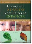DOENCAS DO ADULTO COM RAIZES NA INFANCIA