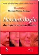 DERMATOLOGIA - DO NASCER AO ENVELHECER