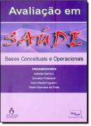 AVALIACAO EM SAUDE - BASES CONCEITUAIS E OPERACIONAIS