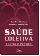 SAUDE COLETIVA - TEORIA E PRATICA
