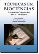 TECNICAS EM BIOCIENCIAS - PROTOCOLOS COMENTADOS PARA O CLINICO