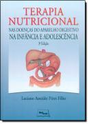 TERAPIA NUTRICIONAL DAS DOENCAS DO APARELHO DIGESTIVO NA INFANCIA E ADOLENCENCIA