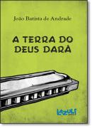 TERRA DO DEUS DARA     NOVO, A
