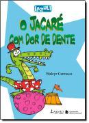 JACARE COM DOR DE DENTE           2 EDIÇÃO    , O