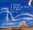 MENINO, A FOLIA DE REIS E O NATAL, O