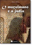 MUCULMANO E A JUDIA, O