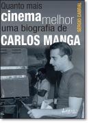 QUANTOMAIS CINEMA MELHOR UMA BIOGRAFIA DE CARLOS MANGA