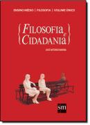 FILOSOFIA E CIDADANIA - VOLUME UNICO