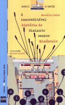 INACREDITAVEL HISTORIA DO DIMINUTO SENHOR MINUSCULO, A