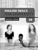 ENGLISH SKILLS FOR UNIVERSITY LEVEL 2B TEACHERS BOOK