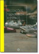 MEDIACOES, TECNOLOGIA E ESPACO PUBLICO