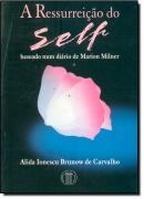RESSURREICAO DO SELF BASEADO NUM DIARIO DE MARION MILLER , A