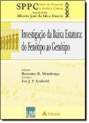 INVESTIGACAO DA BAIXA ESTATURA - DO FENOTIPO AO GENOTIPO