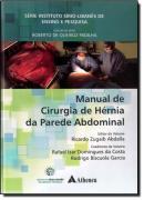 MANUAL DE CIRURGIA DE HERNIA DA PAREDE ABDOMINAL - SERIE INSTITUTO SIRIO