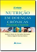 NUTRICAO EM DOENCAS CRONICAS -PREVENCAO E CONTROLE - 2 EDICAO