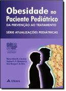 OBESIDADE NO PACIENTE PEDIATRICO - DA PREVENCAO AO TRATAMENTO