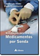 ORIENTACOES PARA USO DE MEDICAMENTOS POR SONDA
