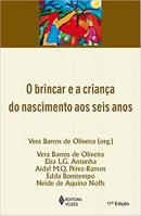 BRINCAR E A CRIANCA DO NASCIMENTO AOS SEIS ANOS, O - 11ª ED