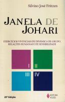 JANELA DE JOHARI - EXERCICIOS VIVENCIAIS DE DINAMICA DE GRUPO, RELACOES HUMANAS E DE SENSIBILIDADE - 24ª ED