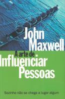 ARTE DE INFLUENCIAR PESSOAS, A