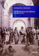 PEDAGOGIA NO BRASIL HISTORIA E TEORIA, A - 2ª ED