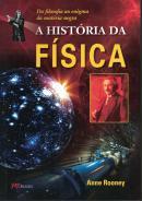 HISTORIA DA FISICA, A - DA FILOSOFIA AO ENIGMA DA MATERIA NEGRA