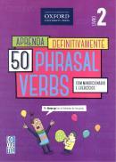 APRENDA DEFINITIVAMENTE 50 PHRASAL VERBS 2