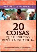 20 COISAS QUE EU PRECISO DIZER A MINHA FILHA
