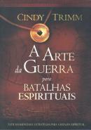 ARTE DA GUERRA PARA BATALHAS ESPIRITUAIS, A