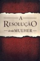 RESOLUCAO DE TODA MULHER, A