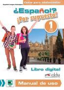 ESPANOL? POR SUPUESTO! 1 - LIBRO DIGITAL Y MANUAL DE USO